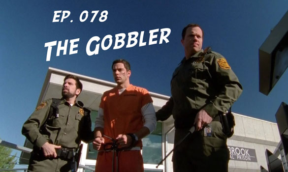 Chuck vs. the Podcast 078 – The Gobbler
